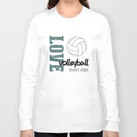 volleyball Long Sleeve T-shirts featuring Love Volleyball Street Style by raineon