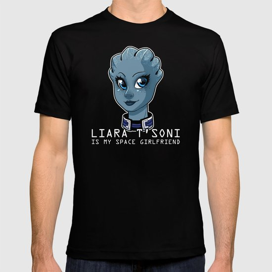 Liara Is My Space Girlfriend T-shirt