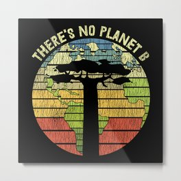 Retro There's No Planet B Climat Change Earth Day Metal Print