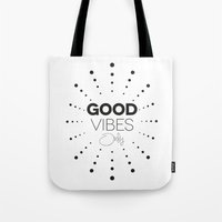 good vibes only Tote Bags featuring GOOD VIBES ONLY by Fybur