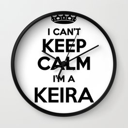 I cant keep calm I am a KEIRA Wall Clock