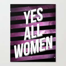 Yes All Women Canvas Print