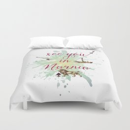 See you in Narnia Duvet Cover