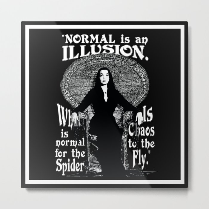 Morticia addams normal is an illusion metal print by morticia addams normal is an illusion altavistaventures Choice Image