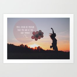 you will never be younger.. Art Print