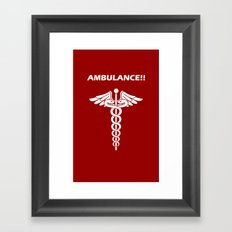 AMBULANCE!! Framed Art Print