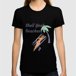 Shell Yeah, Beaches! Summertime Wordplay Pun T-shirt