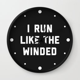 Run Like The Winded Funny Quote Wall Clock