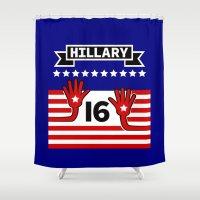 politics Shower Curtains featuring Hillary 2016 by mailboxdisco