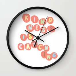 Kindness is catching Wall Clock