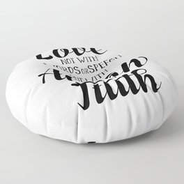 1 John 3-18 Let us not love with words or speech Floor Pillow