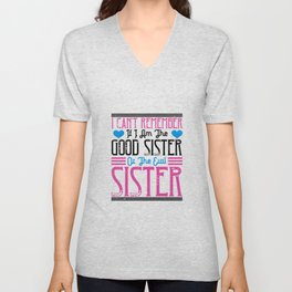 people make it through without sister Unisex V-Neck