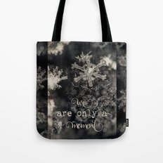 snowflake moment Tote Bag