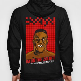 Mike Tyson - I'm On the Zoloft - To keep From Killing Yall Hoody