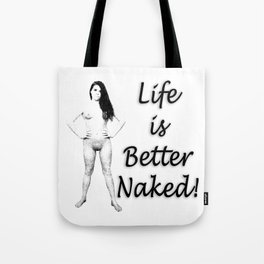 Melissa2 - Life is Better Naked Tote Bag