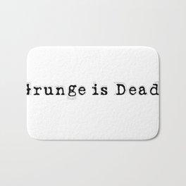 Grunge is Dead Bath Mat