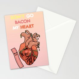 DON'T GO BACON MY HEART Stationery Cards
