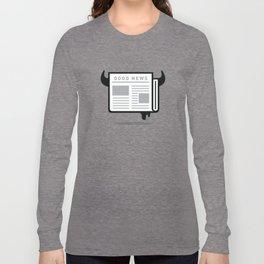 Good News For People Who Love Bad News Long Sleeve T-shirt