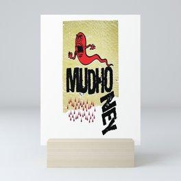 Mud honey Mini Art Print