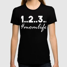 Counting Momlife funny parenting T-shirt