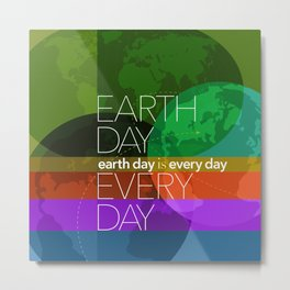 Earth Day Every Day_Robin Pickens Metal Print