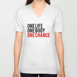 One Body One Life One Chance Fitness & Bodybuilding Motivation Quote Unisex V-Neck