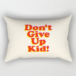 Don't Give Up Kid red yellow pink motivational typography poster bedroom wall home decor Art Print Rectangular Pillow