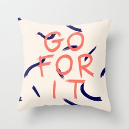 GO FOR IT #society6 #motivational Throw Pillow