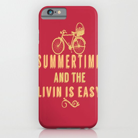 Summertime and the livin' is easy iPhone & iPod Case