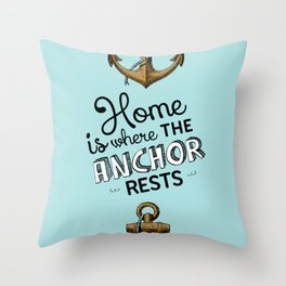 Home is where the anchor rests. (Color) Throw Pillow