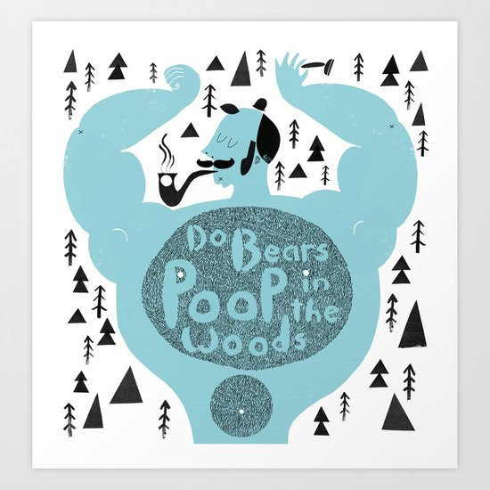 poop in the woods Art Print