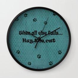 When all else fails...Hug the Cat Wall Clock