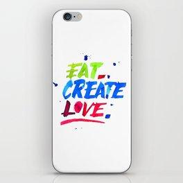 Eat, Create, Love. iPhone Skin