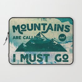 The Mountains are Calling & I Must Go Laptop Sleeve
