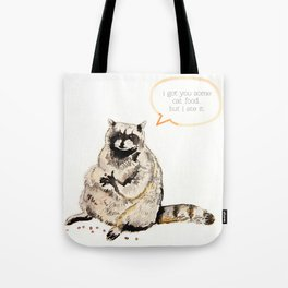 Raccoons Are Poor Gifters Tote Bag