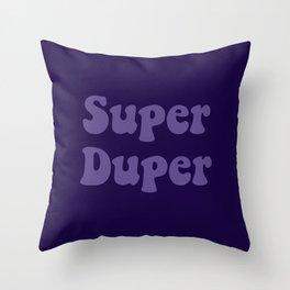Super Duper - Ultra Violet Throw Pillow