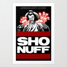 Sho Nuff  Art Print