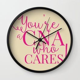 You're a CNA who CARES! Wall Clock