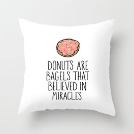 Donuts Are Bagels Throw Pillow