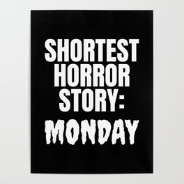 Shortest Horror Story Monday (Black) Poster