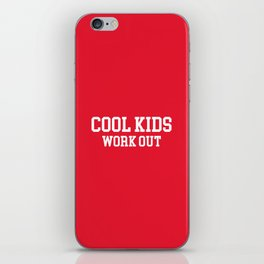 Cool Kids Work Out Gym Quote iPhone Skin