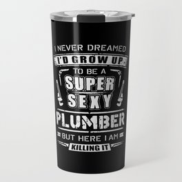 Super Sexy Plumber Travel Mug