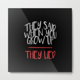 When You Grow Up Metal Print