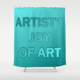 Artist's joy of art 1 Shower Curtain