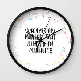 Cupcakes are Muffins that Believed in Miracles // Light Wall Clock