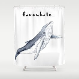 Farewhale Humour Whale Farewell Goobye design Shower Curtain