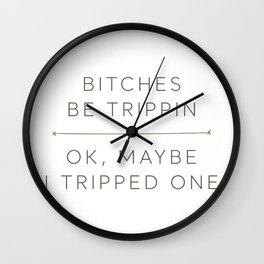 Bitches Trip Wall Clock