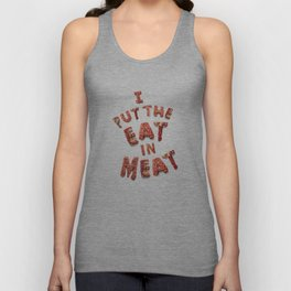 I Put the Eat in Meat Unisex Tank Top