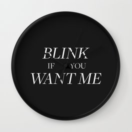 Blink if You Want Me Wall Clock
