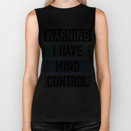 WARNING, I have mind control Biker Tank